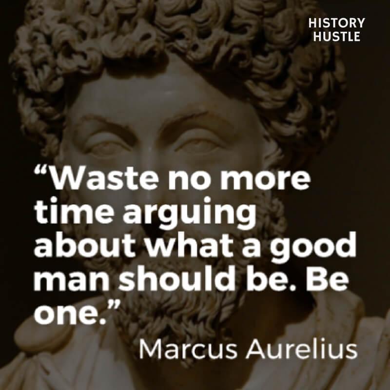 History Hustle Marcus Aurelius quotes