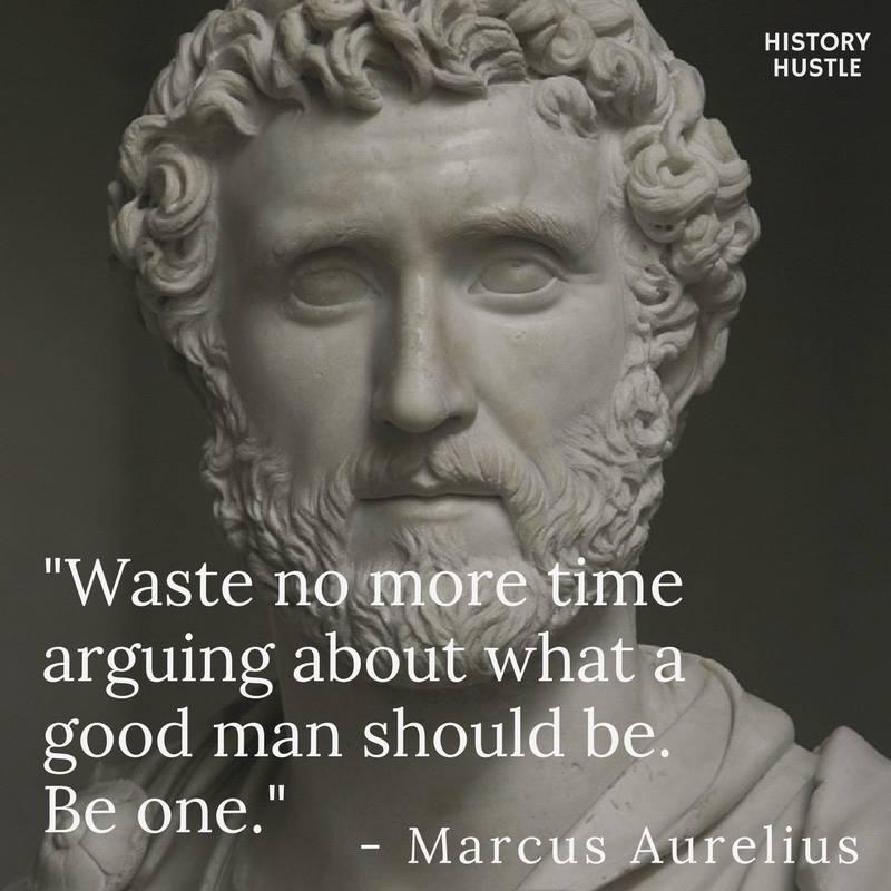 History hustle Marcus Aurelius quote