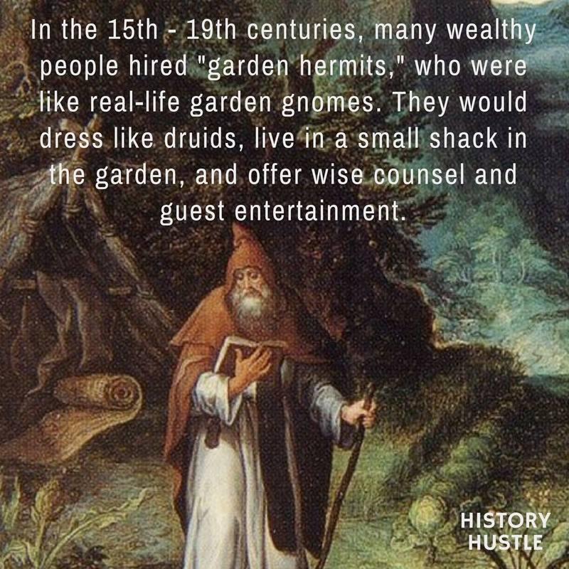 Garden hermits History Hustle fact