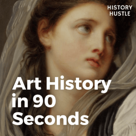 Art History in 90 seconds History Hustle title image