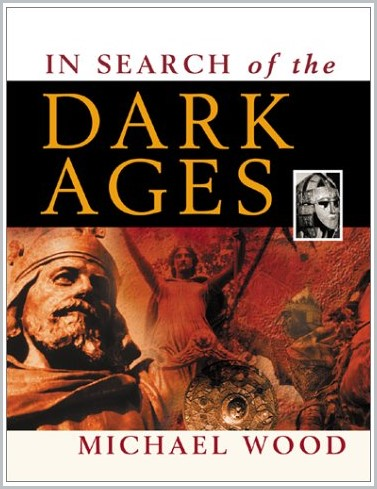 book cover of In Search of the Dark Ages by Michael Wood