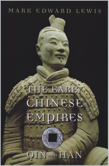 book cover of The Early Chinese Empires - Qin and Han by Mark Edward Lewis